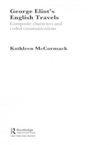 George Eliot's English Travels av Kathleen McCormack (Innbundet)