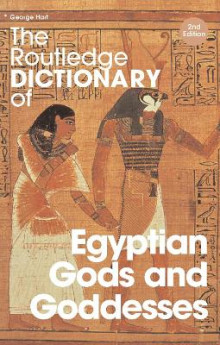 The Routledge Dictionary of Egyptian Gods and Goddesses av George Hart (Innbundet)
