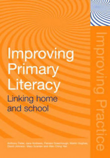 Improving Primary Literacy av Anthony Feiler, Jane Andrews, Pamela Greenhough, Mary Scanlan, Wan Ching Yee, David Johnson og Martin Hughes (Heftet)