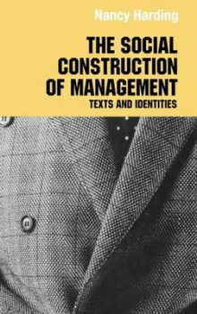 The Social Construction of Management av Nancy Harding (Innbundet)