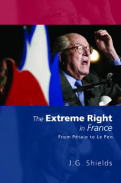 The Extreme Right in France av James Shields (Heftet)