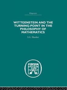 Wittgenstein and the Turning Point in the Philosophy of Mathematics av S. G. Shanker (Innbundet)