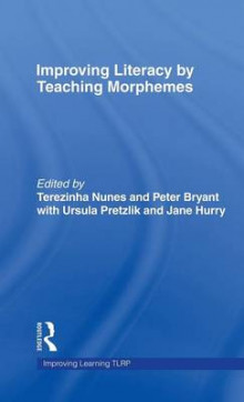 Improving Literacy by Teaching Morphemes av Terezinha Nunes og Peter Bryant (Innbundet)