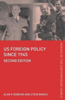 US Foreign Policy Since 1945 av Alan P. Dobson og Steve Marsh (Heftet)