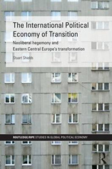 The International Political Economy of Transition av Stuart Shields (Innbundet)