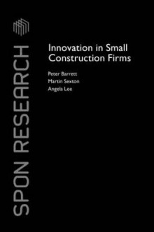 Innovation in Small Construction Firms av Peter Barrett, Martin Sexton og Angela Lee (Innbundet)