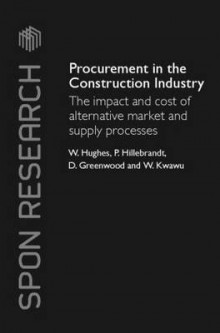 Procurement in the Construction Industry av William Hughes, Patricia M. Hillebrandt, David Greenwood og Wisdom Kwawu (Innbundet)