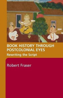 Book History Through Postcolonial Eyes av Robert Fraser (Heftet)