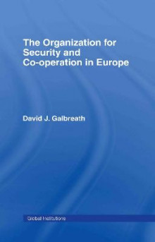 The Organization for Security and Co-Operation in Europe (OSCE) av David J. Galbreath (Innbundet)