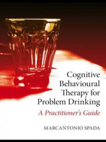 Cognitive Behavioural Therapy for Problem Drinking av Marcantonio Spada (Heftet)