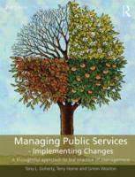 Managing Public Services - Implementing Changes av Terry Horne, Tony L. Doherty og Simon Wooton (Heftet)