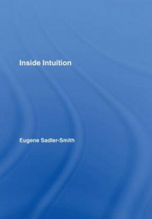 Inside Intuition av Eugene Sadler-Smith (Innbundet)