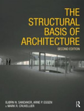 The Structural Basis of Architecture av Mark R. Cruvellier, Arne Petter Eggen og Bjorn N. Sandaker (Innbundet)