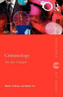 Criminology: The Key Concepts av Martin O'Brien og Professor Majid Yar (Heftet)