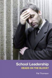 School Leadership - Heads on the Block? av Pat Thomson (Heftet)
