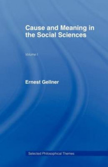 Cause and Meaning in the Social Sciences av Ernest Gellner (Heftet)