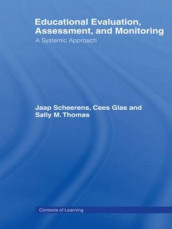 Educational Evaluation, Assessment and Monitoring av Cees Glas, Jaap Scheerens og Sally M. Thomas (Heftet)