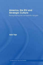 America, the EU and Strategic Culture av Asle Toje (Innbundet)