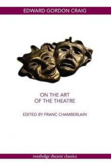 On the Art of the Theatre av Edward Gordon Craig (Heftet)