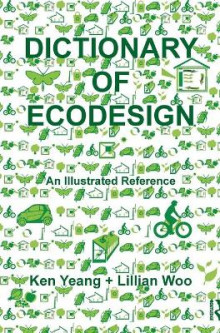 Dictionary of Ecodesign av Ken Yeang og Lillian Woo (Innbundet)