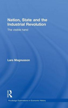 Nation, State and the Industrial Revolution av Lars Magnusson (Innbundet)