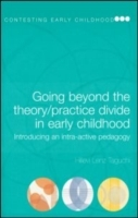 Going Beyond the Theory/Practice Divide in Early Childhood Education av Hillevi Lenz Taguchi (Heftet)