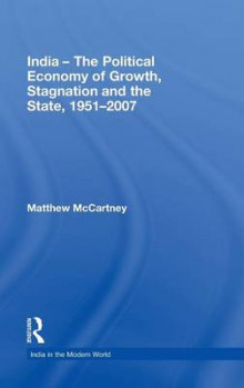 India - The Political Economy of Growth, Stagnation and the State, 1951-2007 av Matthew McCartney (Innbundet)