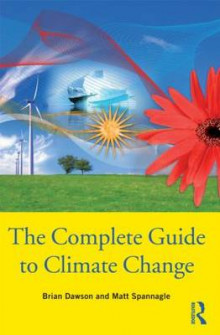 The Complete Guide to Climate Change av Brian Dawson og Matt Spannagle (Heftet)