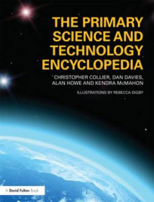 The Primary Science and Technology Encyclopedia av Christopher Collier, Dan Davies, Alan Howe og Kendra McMahon (Heftet)