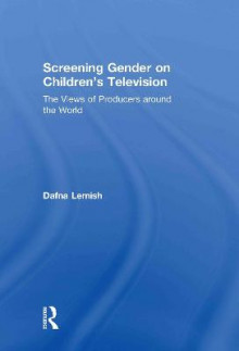 Screening Gender on Children's Television av Dafna Lemish (Innbundet)