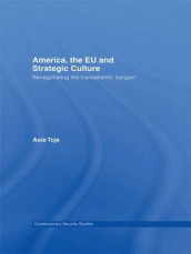 America, the EU and Strategic Culture av Asle Toje (Heftet)