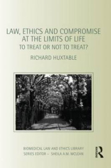 Law, Ethics and Compromise at the Limits of Life av Richard Huxtable (Heftet)