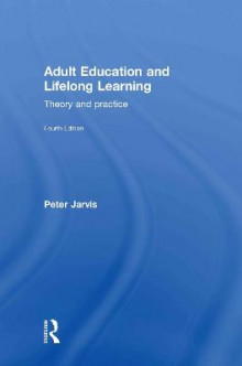 Adult Education and Lifelong Learning av Peter Jarvis (Innbundet)