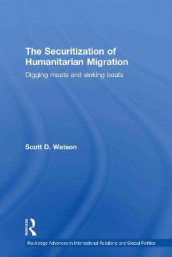 The Securitization of Humanitarian Migration av Scott D. Watson (Innbundet)