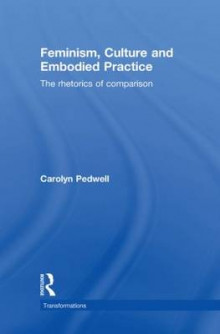 Feminism, Culture and Embodied Practice av Carolyn Pedwell (Innbundet)