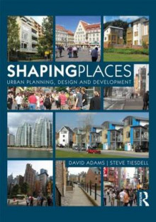 Shaping Places av David Adams og Steve Tiesdell (Heftet)