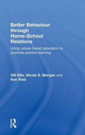 Better Behaviour through Home-School Relations av Gill Ellis, Nicola S. Morgan og Ken Reid (Innbundet)