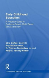 Early Childhood Education av Gina Coffee, Kelly A. Feeney-Kettler, Corey E. Ray-Subramanian og Schanding (Innbundet)