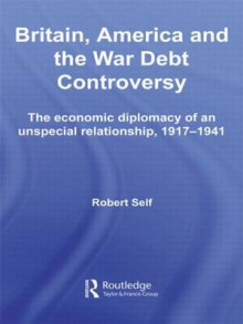 Britain, America and the War Debt Controversy av Robert Self (Heftet)