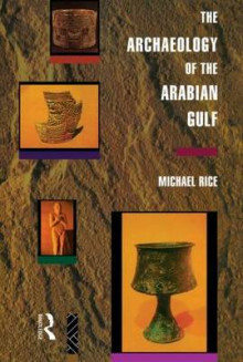 The Archaeology of the Arabian Gulf av Michael Rice (Heftet)