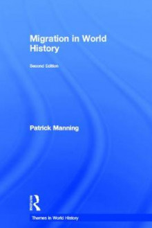 Migration in World History av Patrick Manning (Innbundet)
