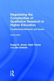 Negotiating the Complexities of Qualitative Research in Higher Education av Susan R. Jones, Vasti Torres og Jan Arminio (Innbundet)
