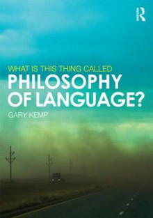 What is This Thing Called Philosophy of Language? av Gary Kemp (Heftet)