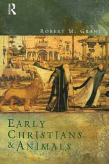 Early Christians and Animals av Robert M. Grant (Heftet)