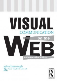 Visual Communication on the Web av Xtine Burrough og Paul Martin Lester (Heftet)