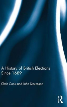 A History of British Elections Since 1689 av Chris Cook og John Stevenson (Innbundet)