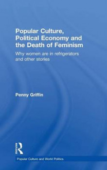 Popular Culture, Political Economy and the Death of Feminism av Penny Griffin (Innbundet)