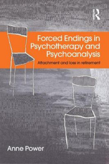 Forced Endings in Psychotherapy and Psychoanalysis av Anne Power (Innbundet)