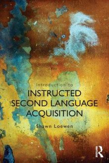 Introduction to Instructed Second Language Acquisition av Shawn Loewen (Heftet)