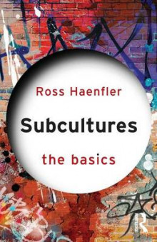 Subcultures: The Basics av Ross Haenfler (Heftet)